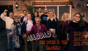 Allo Dad the duck & the dancers