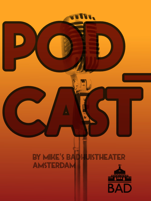 PODCAST by MIKE's BADHUISTHEATER